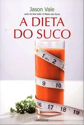 A Dieta do Suco - Perca 3 Kg Em 7 Dias