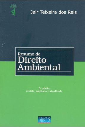 Resumo de Direito Ambiental - 5ª Ed. 2011 - Reis,Jair Teixeira dos | Tagrny.org