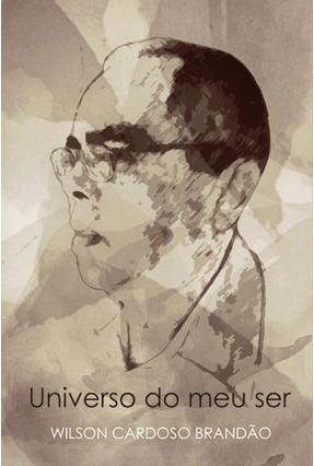 Universo do Meu Ser - Brandão,Wilson Cardoso | Hoshan.org