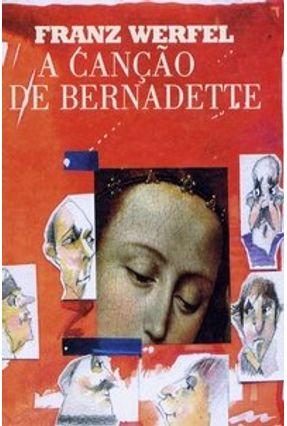 A Canção de Bernadette - Col. Rosa dos Ventos - Vol. 48