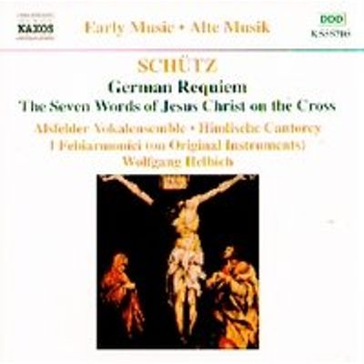 German Requiem /seven Words of Jesus Christ On the Cross