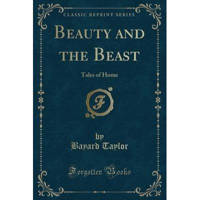 Beauty And The Beast - Tales Of Home (Classic Reprint)
