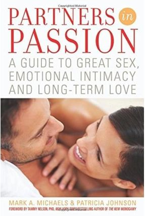 Partners In Passion: A Guide To Great Sex, Emotional Intimacy And Long-term Love - Michaels,Mark A. Johnson,Patricia   Hoshan.org