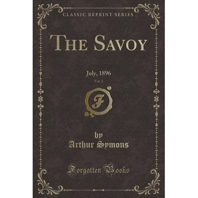 The Savoy, Vol. 2 - July, 1896 (Classic Reprint)