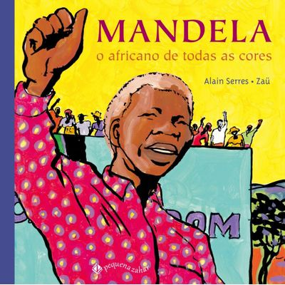Mandela - o Africano de Todas As Cores