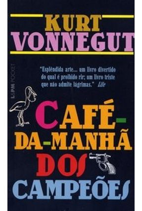 Café - Da - Manhã dos Campeões - Col. L&pm Pocket - Vonnegut,Kurt   Tagrny.org