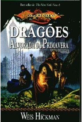 Dragões da Alvorada da Primavera - Col. Dragonlance