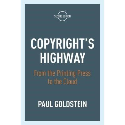 Copyright's Highway - From The Printing Press To The Cloud, Second Edition