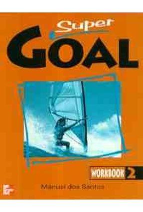 Super Goal 2 - Workbook - Santos,Manuel dos   Hoshan.org