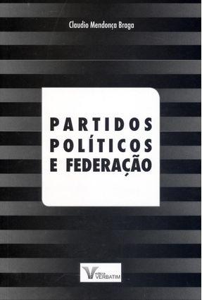 Partidos Políticos e Federação - Braga,Claudio Mendonça   Hoshan.org
