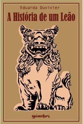 A História de Um Leão - Eduarda Duvivier pdf epub