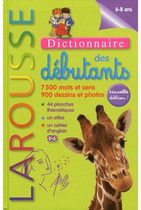 Larousse Des Débutants - 6-8 Ans - Collectif (edt) | Hoshan.org