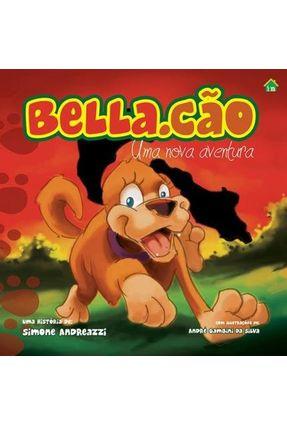 Bella.cão - Uma Nova Aventura - Andreazzi,Simone   Nisrs.org