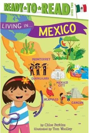 Living In . . . Mexico - Chloe Perkins ; Tom Woolley   Tagrny.org