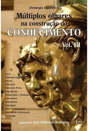 Múltiplos Olhares na Construção do Conhecimento - Vol. 3 - Rodrigues,João Guilherme | Hoshan.org