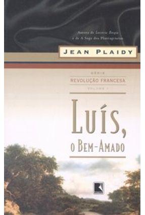 Luís, o Bem-amado - Série Revolução Francesa Vol. I -  pdf epub