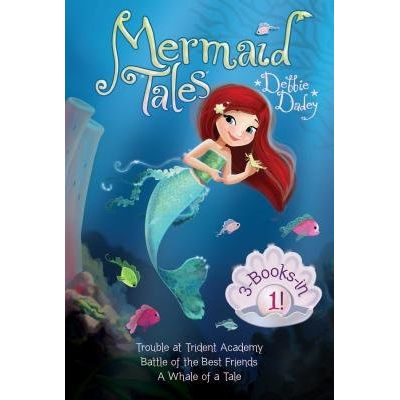 Mermaid Tales 3-Books-In-1!: Trouble At Trident Academy; Battle Of The Best Friends; A Whale Of A Tale (Bind-Up)
