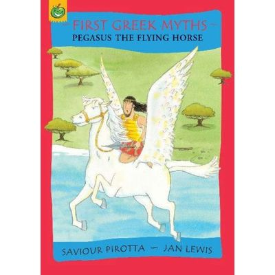 First Greek Myths - Pegasus And The Flying Horse