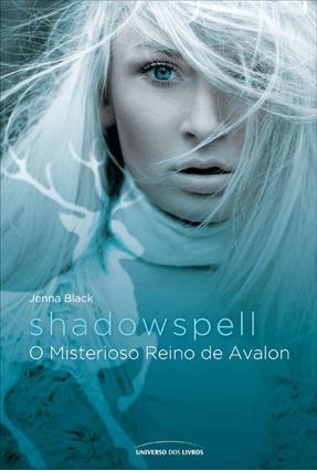 Shadowspell - o Misterioso Reino de Avalon - Black,Jenna pdf epub