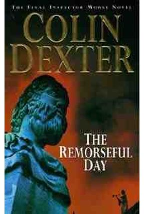 The Remorseful Day