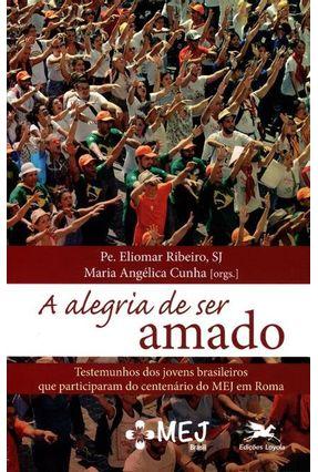 A Alegria de Ser Amado - Cunha,Maria Angélica pdf epub