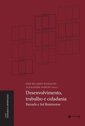 Col. Sociologia e Antropologia - Desenvolvimento - Trabalho e Cidadania - Ramalho,Jose Ricardo pdf epub