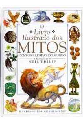 O Livro Ilustrado dos Mitos - Contos e Lendas