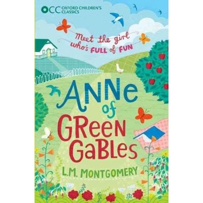 Anne Of Green Gables - Oxford Children's Classics