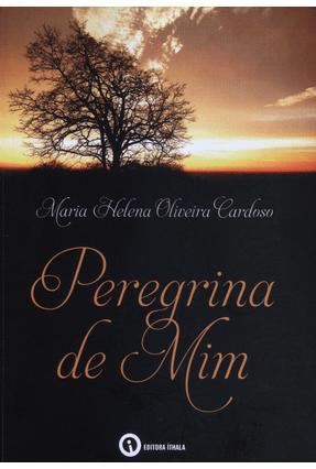 Peregrina de Mim - Oliveira Cardoso ,Maria Helena   Nisrs.org