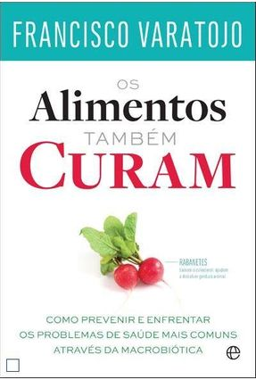 Os Alimentos Também Curam - Francisco Varatojo | Tagrny.org