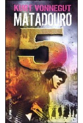 Matadouro 5 - Vonnegut,Kurt | Tagrny.org
