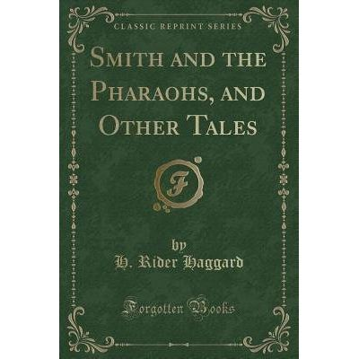 Smith And The Pharaohs, And Other Tales (Classic Reprint)