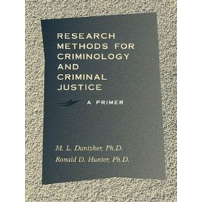 Research Methods For Criminology And Criminal Justice - A Primer