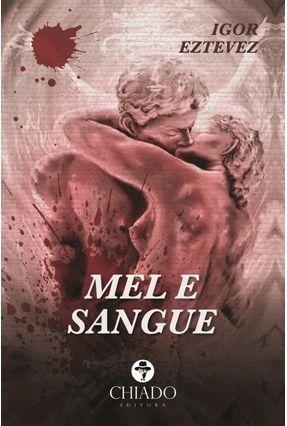 Mel E Sangue - Col. Viagens Na Ficção - Eztevez,Igor | Tagrny.org