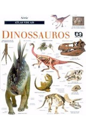 Dinossauros - Série Atlas Visuais