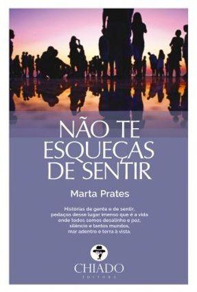 Não Te Esqueças de Sentir - Col. Viagens na Ficção - Prates,Marta | Hoshan.org