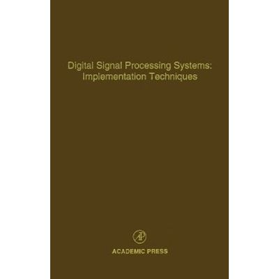 Digital Signal Processing Systems  Implementation Techniques - Advances In Theory And Applications -  Vol. 68
