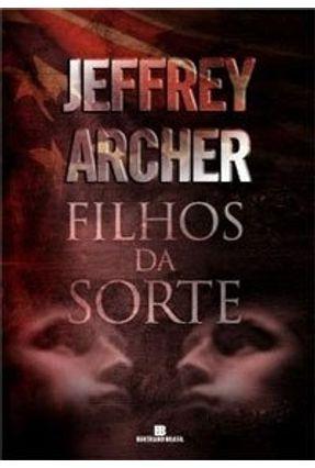 Filhos da Sorte - Archer,Jeffrey | Tagrny.org