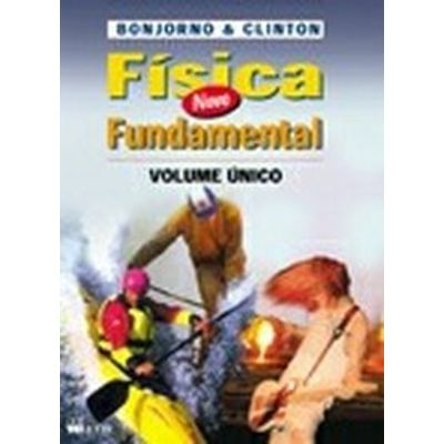 Física Fundamental - Volume Único - Novo