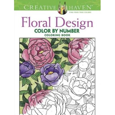 Creative Haven Coloring Books - Creative Haven Floral Design Color By Number Coloring Book