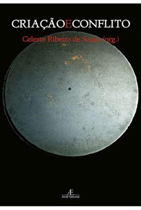 Criação E Conflito - Vários Autores Sousa,Celeste Ribeiro De   Hoshan.org