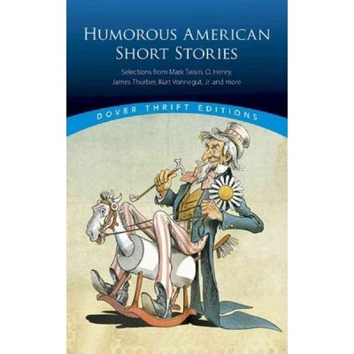 Dover Thrift Editions - Humorous American Short Stories - Selections From Mark Twain To Others Much More Recent