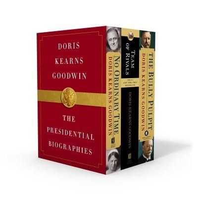 Doris Kearns Goodwin: The Presidential Biographies - No Ordinary Time, Team Of Rivals, The Bully Pulpit