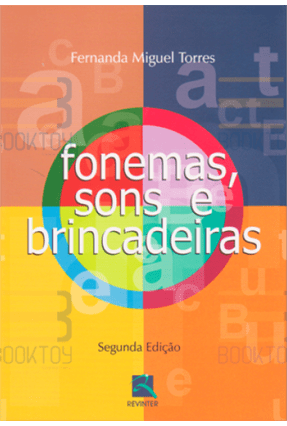 Fonemas - Sons e Brincadeiras - 2ª Ed. 2017 - Torres,Fernanda Torres,Fernanda   Tagrny.org