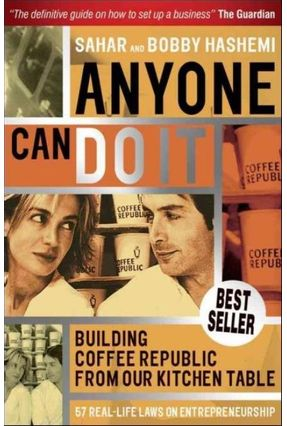Anyone Can Do It - Building Coffee Republic from Our Kitchen Table - 57 Real Life Laws on Entrepreneurship - Hashemi,Bobby Hashemi,Sahar pdf epub