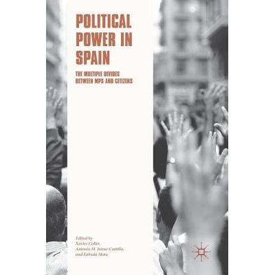 Political Power In Spain - The Multiple Divides Between Mps And Citizens