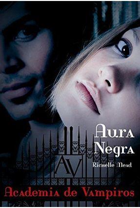 Aura Negra - Academia de Vampiros