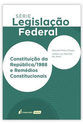 Constituição Da República - 1988 E Remédios Constitucionais - Série Legislação - Chaves,Marcelo Pinto Jesus,André Luis Marinho de | Tagrny.org