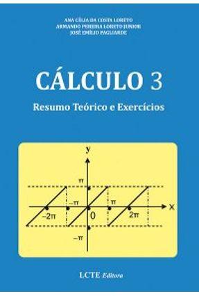 Cálculo 3 - Resumo Teórico e Exercícios - Loreto,Ana Célia da Costa Junior,Armando Pereira Loreto Pagliarde,José Emílio pdf epub