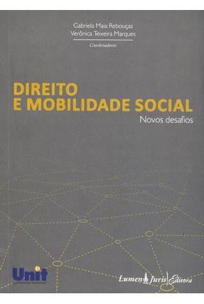 Direito e Mobilidade Social - Novos Desafios - Rebouças,Gabriela Maia Marques,Verônica Texeira | Tagrny.org
